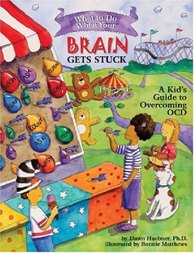 Dawn Huebner What To Do When Your Brain Gets Stuck A Kid's Guide To Overcoming Ocd