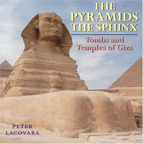 Peter Lacovera The Pyramids The Sphinx Tombs And Temples Of Giza