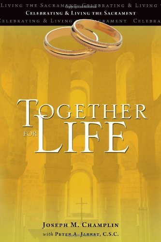 Joseph M. Champlin Together For Life Celebrating And Living The Sacrament 0005 Edition;