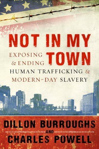 Dillon Burroughs Not In My Town Exposing & Ending Human Trafficking & Modern Day