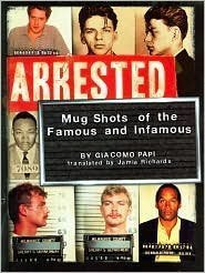 Giacomo Papi Arrested Mugshots Of The Famous & Infamous