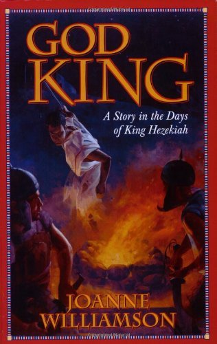 Joanne Williamson God King A Story In The Days Of King Hezekiah