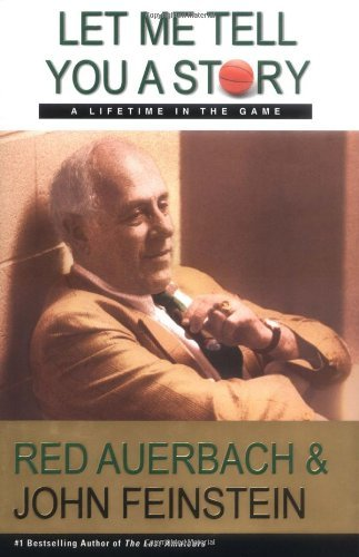 Red Auerbach & John Feinstein Let Me Tell You A Story A Lifetime In The Game