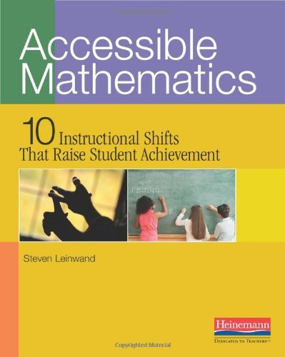 Steven Leinwand Accessible Mathematics 10 Instructional Shifts That Raise Student Achiev