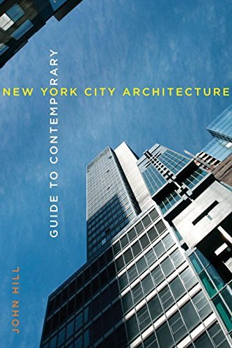 John Hill Guide To Contemporary New York City Architecture