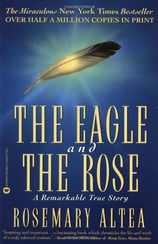 Rosemary Altea The Eagle And The Rose A Remarkable True Story
