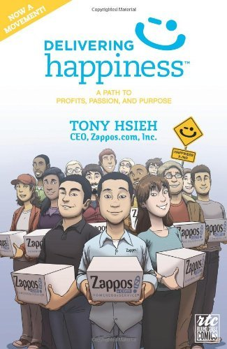 Tony Hsieh Delivering Happiness A Path To Profits Passion And Purpose; A Round