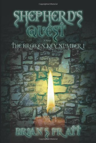 Brian S. Pratt Shepherd's Quest The Broken Key #1