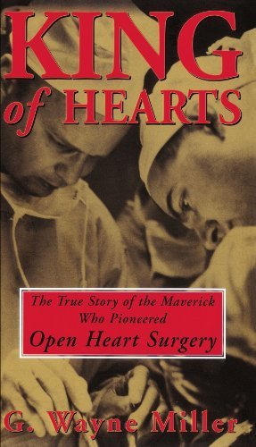 G. Wayne Miller King Of Hearts The True Story Of The Maverick Who Pioneered Open