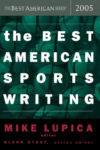 Mike Lupica The Best American Sports Writing 2005