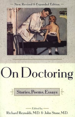 Reynolds Richard C. Stone John Nixon Lois Laciv On Doctoring Stories Poems Essays