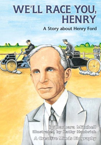 Barbara Mitchell We'll Race You Henry A Story About Henry Ford