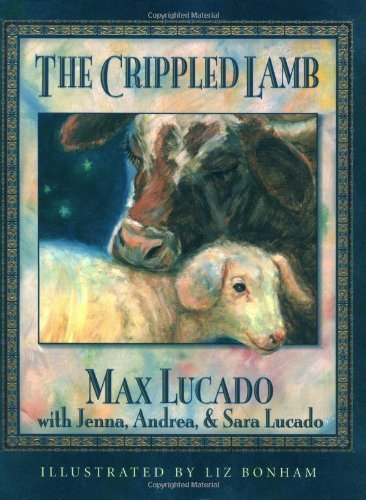 Max Lucado Crippled Lamb The