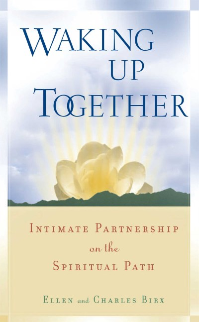 Ellen Birx Waking Up Together Intimate Partnership On The Spiritual Path