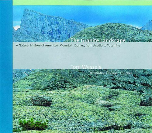 Tom Wessels The Granite Landscape A Natural History Of America's Mountain Domes Fr Revised