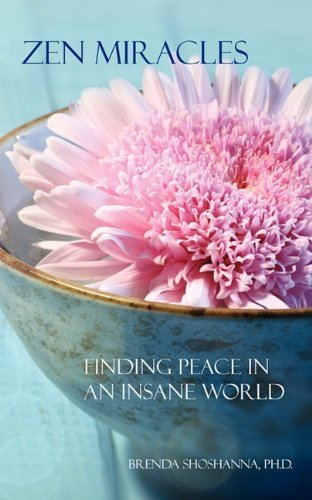 Brenda Shoshanna Zen Miracles Finding Peace In An Insane World