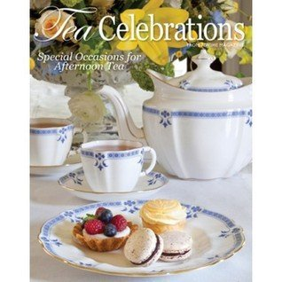 Teatime Magazine Lorna Reeves Tea Celebrations Special Occasions For Afternoon