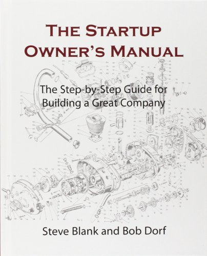 Steve Blank Startup Owner's Manual The The Step By Step Guide For Building A Great Compa