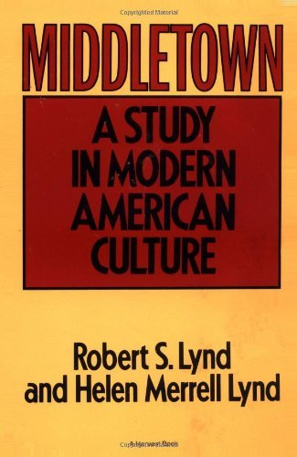 Robert S. Lynd Middletown A Study In Modern American Culture