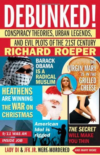 Richard Roeper Debunked! Conspiracy Theories Urban Legends And Evil Plot