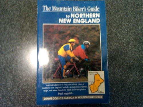 Paul Angiolillo Mountain Biker's Guide To Northern New England