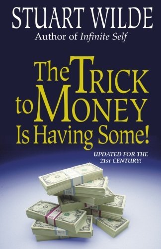 Stuart Wilde The Trick To Money Is Having Some Rev