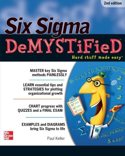 Paul Keller Six Sigma Demystified 0002 Edition;