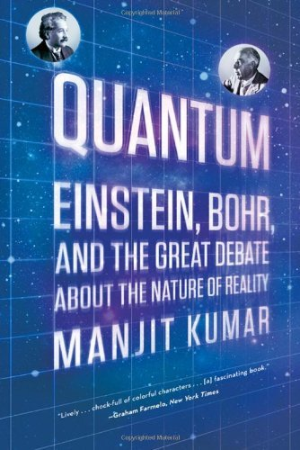 Manjit Kumar Quantum Einstein Bohr And The Great Debate About The Na