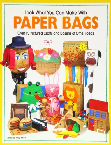 Judy Burke Look What You Can Make With Paper Bags Creative Crafts From Everyday Objects