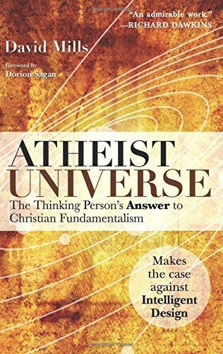 Mills David Atheist Universe The Thinking Person's Answer To Christian Fundame