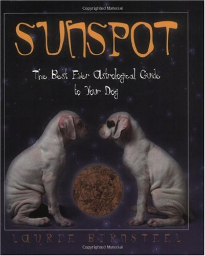 Laurie Birnsteel Sunspot The Best Ever Astrological Guide To Your Dog
