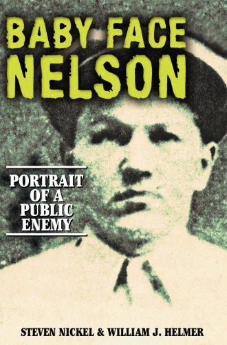 Steven Nickel Baby Face Nelson Portrait Of A Public Enemy