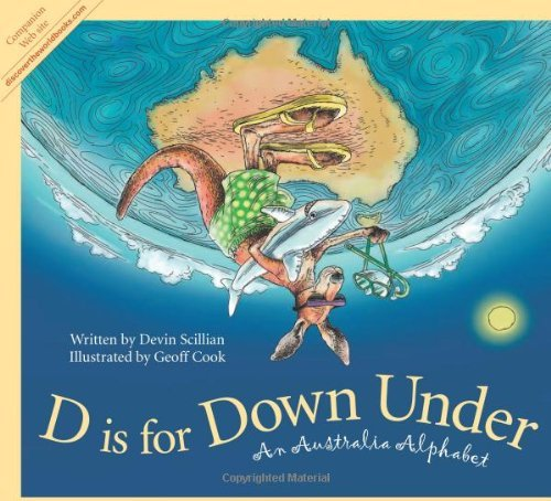 Devin Scillian D Is For Down Under An Australia Alphabet