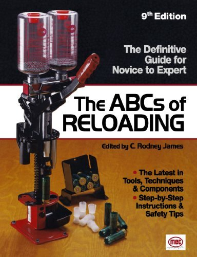 Rodney James The Abcs Of Reloading The Definitive Guide For Novice To Expert 0009 Edition;