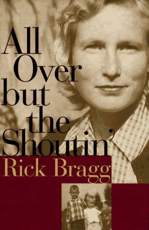 Rick Bragg All Over But The Shoutin'