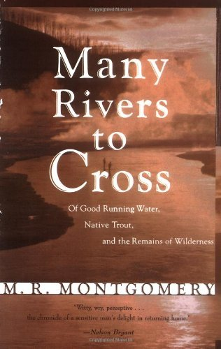 M. R. Montgomery Many Rivers To Cross Of Good Running Water Native Trout And The Rema