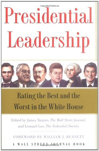 James Taranto Presidential Leadership Rating The Best & The Worst In The White House