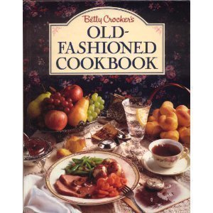 Betty Crocker Betty Crocker's Old Fashioned Cookbook