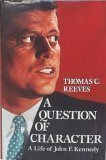 Thomas C. Reeves A Question Of Character A Life Of John F. Kennedy
