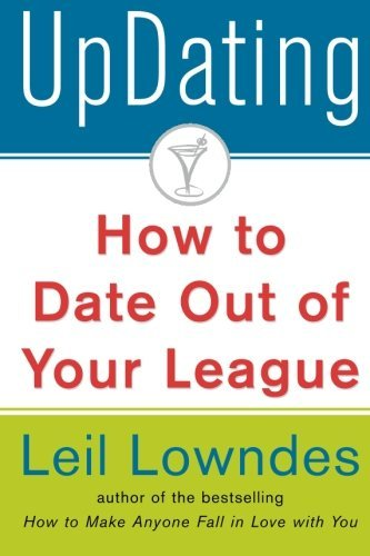 Leil Lowndes Updating! How To Date Out Of Your League