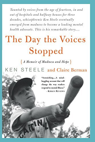 Ken Steele The Day The Voices Stopped A Memoir Of Madness And Hope Revised