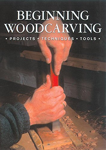 Woodcarving Magazine Best Of Beginning Woodcarving Projects * Techniques * Tools