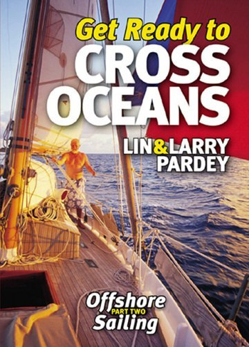 Lin Pardy Get Ready To Cross Oceans Lin & Larry Pardey Offshore Sailing Part Two