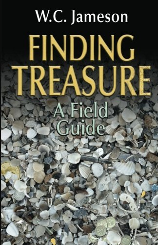 W. C. Jameson Finding Treasure A Field Guide