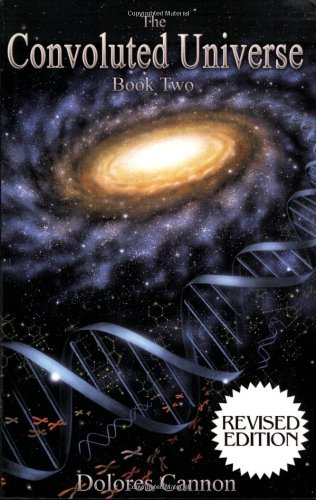 Dolores Cannon The Convoluted Universe Book Two Revised
