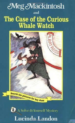 Lucinda Landon Meg Mackintosh And The Case Of The Curious Whale W A Solve It Yourself Mystery