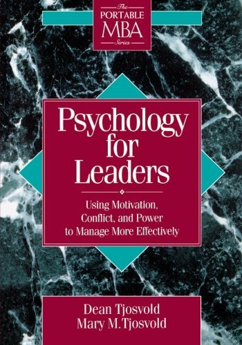 Dean Tjosvold Psychology For Leaders Using Motivation Conflict And Power To Manage M