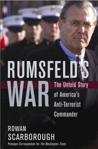 Rowan Scarborough Rumsfeld's War The Untold Story Of America's Anti Terrorist Comm