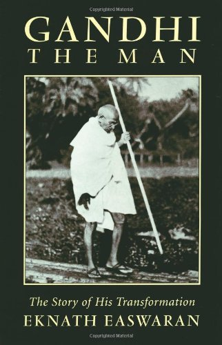 Eknath Easwaran Gandhi The Man The Story Of His Transformation 0003 Edition;