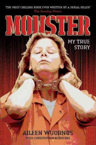 Aileen Wuornos Monster Inside The Mind Of Aileen Wuornos